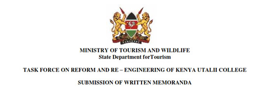 TASK FORCE ON REFORM AND RE – ENGINEERING OF KENYA UTALII COLLEGE  SUBMISSION OF WRITTEN MEMORANDA